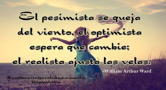 Mensajes para los pesimistas, Frases de libros, William Arthur Ward, Imágenes con Frases para Reflexionar, superación personal, Supera tus miedos,