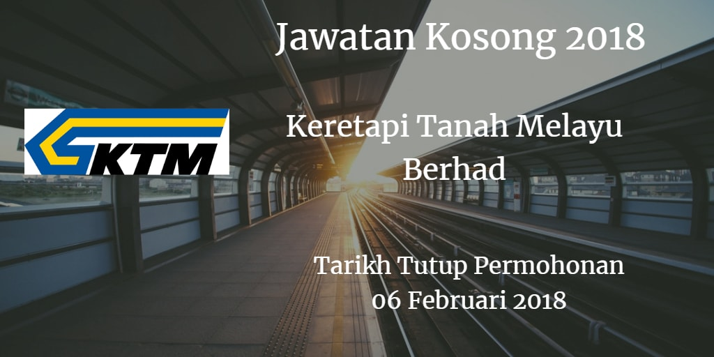 Jawatan Kosong KTMB 06 Februari 2018