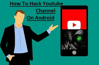 How To Hack Youtube Channel On Android [Waseemtech1]