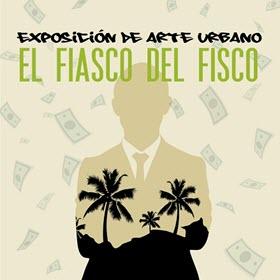 'El Fiasco del Fisco Exposición de Arte Urbano' en CentroCentro