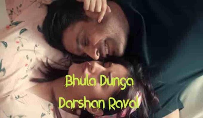 Bhula Dunga Lyrics | Darshan Raval