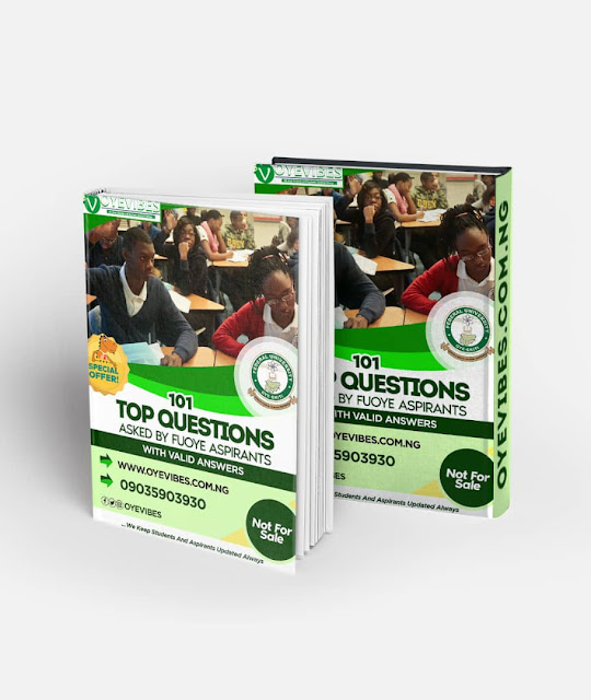 101 TOP QUESTIONS ASKED BY FUOYE ASPIRANTS WITH VALID ANSWERS