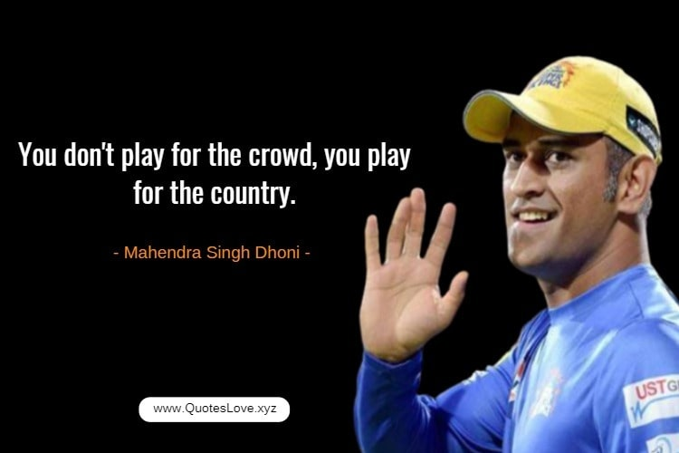 Cricket Quotes By Cricketer - Mahendra Singh Dhoni
