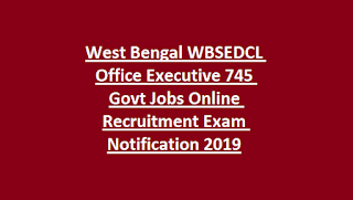 West Bengal WBSEDCL Office Executive 745 Govt Jobs Online Recruitment Exam Notification 2019