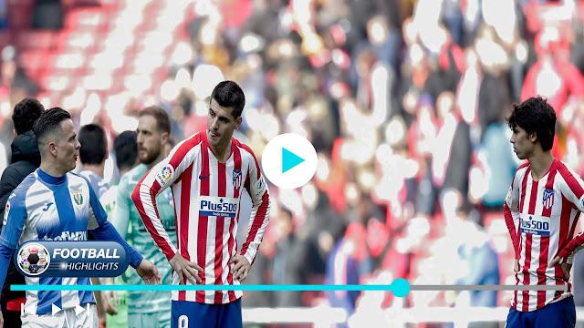 Atlético Madrid vs Leganés – Highlights