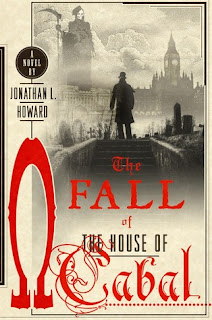 The Fall of the House of Cabal (Johannes Cabal #5) by Jonathan L. Howard