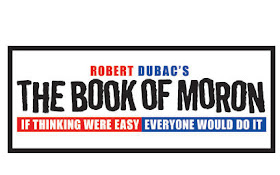 "Theatre Review: Robert Dubac's ""The Book of Moron"""