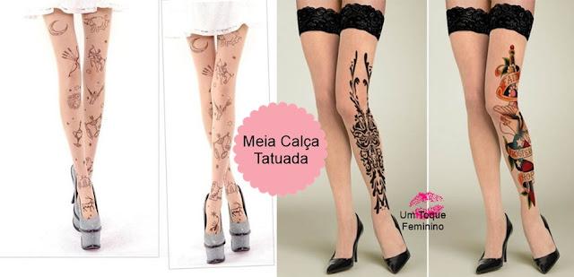 c63ab6df4 Um Toque Feminino  TENDÊNCIA  Meia Calça tatuada