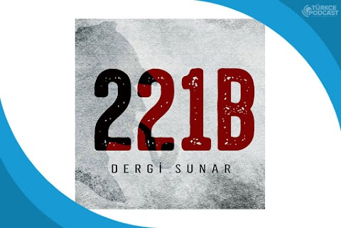 221B Dergi Podcast