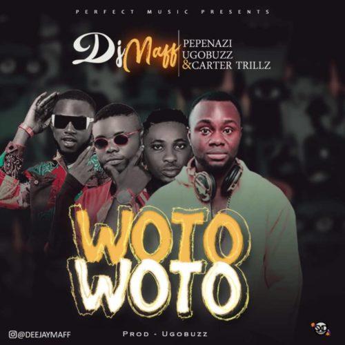 Dj Maff Woto Woto Ft Pepenazi, Ugobuzz, Carter Trillz mp3 download