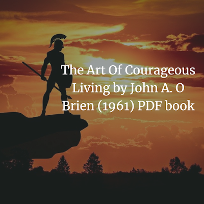 The Art Of Courageous Living