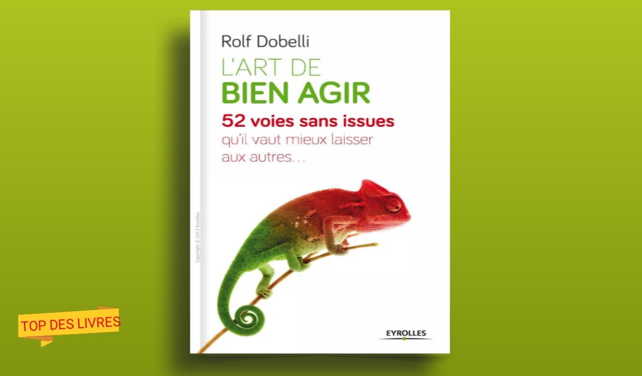 Télécharger : L'art de bien agir - 52 voies sans issues en pdf
