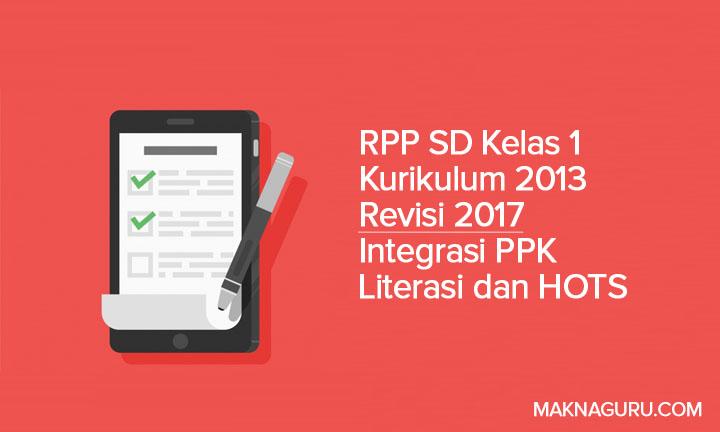 RPP SD Kelas 1 Kurikulum 2013 Revisi 2017 Integrasi PPK Literasi dan HOTS