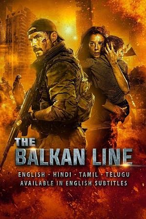 The Balkan Line (2019) Hindi Web-DL Dual Audio 480p Download Full Movie