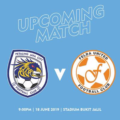 PJ City vs Felda United Live Liga Super 18/6/2019