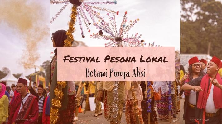 festival pesona lokal - betawi punya aksi
