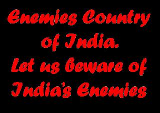 Enemy Countries of India, Beware of enemies of India Essay