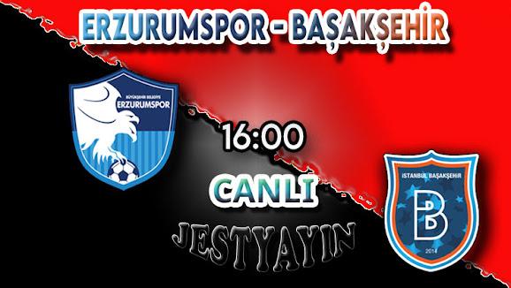 BŞB Erzurumspor - M.Başakşehir canlı maç izle