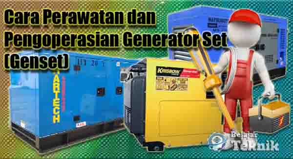 Cara Perawatan dan Pengoperasian Generator Set (Genset)