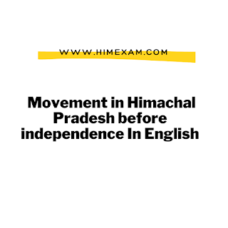 Movement in Himachal Pradesh before independence In English