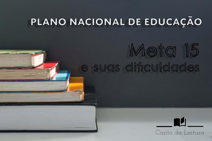 Plano Nacional de Educação - Meta 15 e suas dificuldades