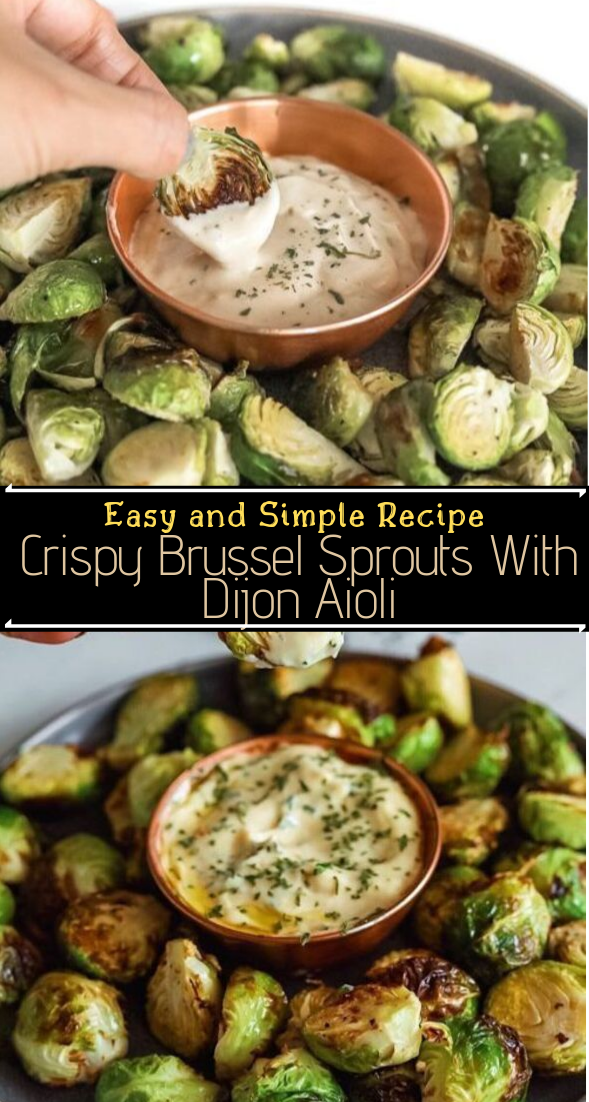 Crispy Brussel Sprouts With Dijon Aioli #vegan #vegetarian #soup #breakfast #lunch