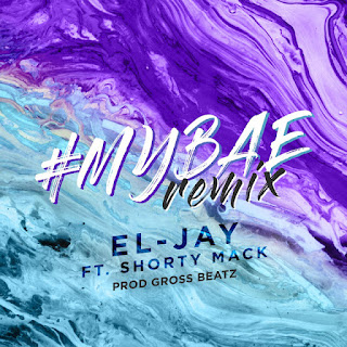 New Video: El-Jay - My Bae Remix Featuring Shorty Mack