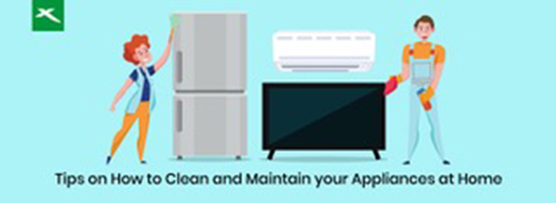 Maintain the cleanliness of your appliances during the lockdown
