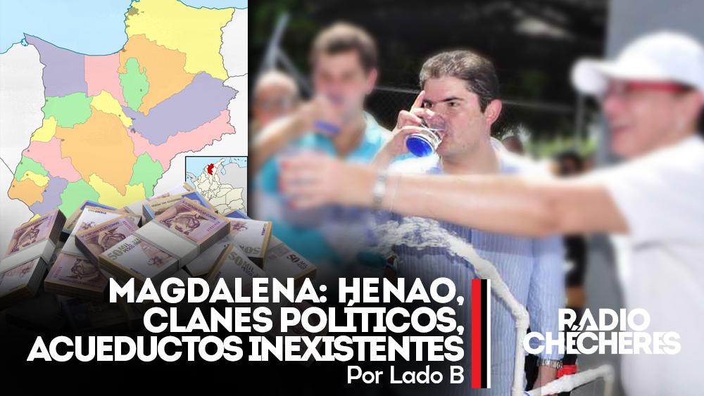 Henao, aliado de los clanes políticos del Magdalena y sus acueductos inexistentes