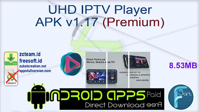 UHD IPTV Player APK v1.17 (Premium)_ ZcTeam.id