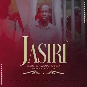 Download Audio | Weusi x Mwana Fa x AY - Jasiri