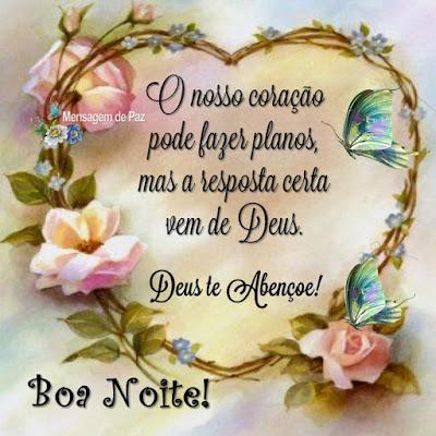 O nosso coração pode fazer planos,  mas a resposta certa vem de Deus.  Deus te Abençoe!  Boa Noite!