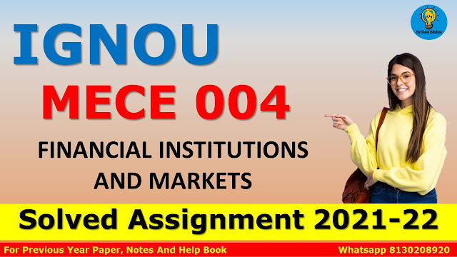 MECE 004 FINANCIAL INSTITUTIONS AND MARKETS Solved Assignment 2021-22