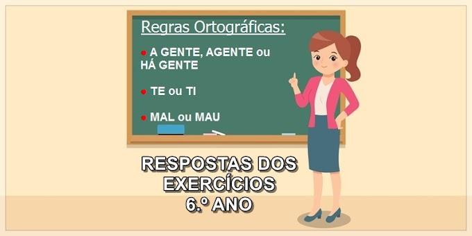 RESPOSTAS DOS EXERCÍCIOS sobre Regras Ortográficas - 6.º Ano - Aula 07 - Dia 26/03/21