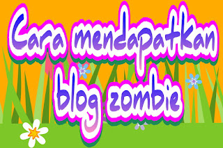 Cara mendapatkan blog zombie