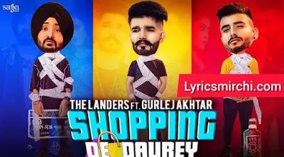 Shopping De Daurey Song Lyrics | The Landers Ft. Gurlez Akhtar | New Punjabi Song 2020