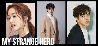 Nama asli pemain dan Sinopsis My Strange Hero drama korea lengkap