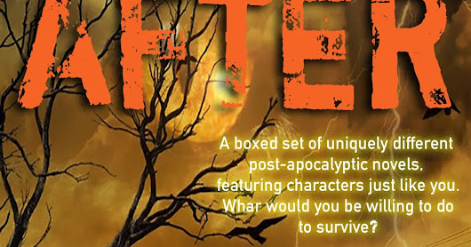 DO YOU LOVE POST-APOCALYPTIC, BUT HATE ZOMBIES? - THE AFTER BOXSET - NEW RELEASE