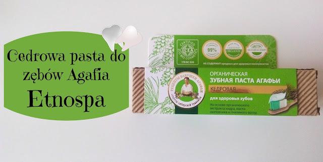 RECENZJA: Cedrowa pasta do zębów Agafia | Etnospa