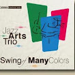 THE JAZZ ARTS TRIO: Swing of Many Colors.