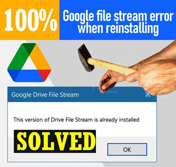 Fixing Google file stream error when reinstalling Google Drive This Version of Google Drive is Already Installed.