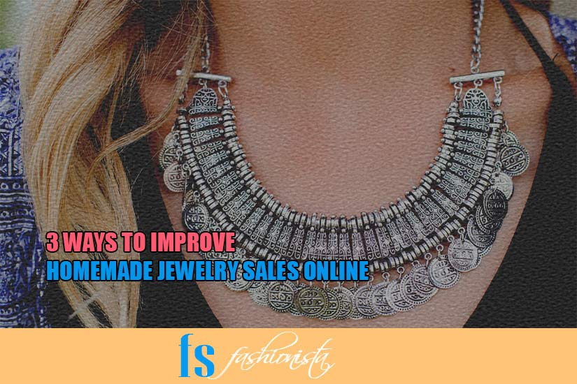 3 Ways to Improve Homemade Jewelry Sales Online