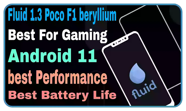 Fluid 1.3 Official Poco F1 beryllium Best For Gaming Performance Rom Battery Life RAM Manegement