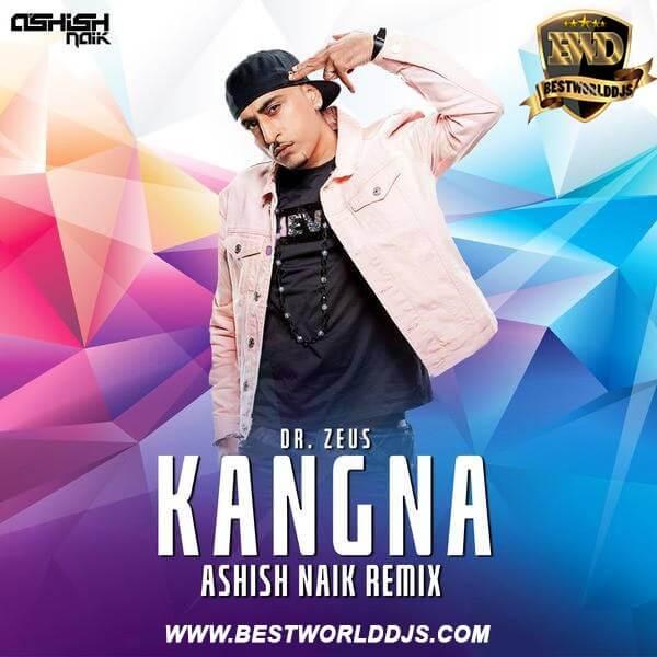 Kangna (Remix) - Dr. Zeus - Ashish Naik