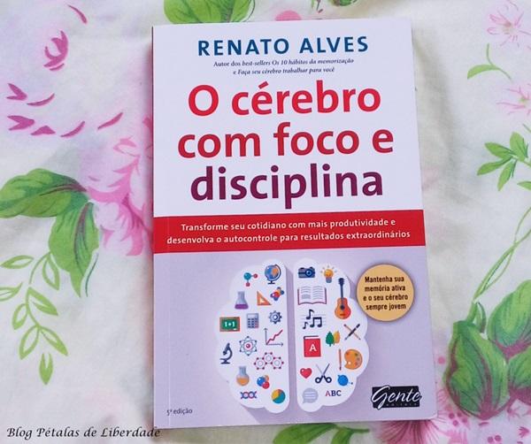 Resenha, livro, O-cérebro-com-foco-e-disciplina, Renato-Alves, opiniao, trechos