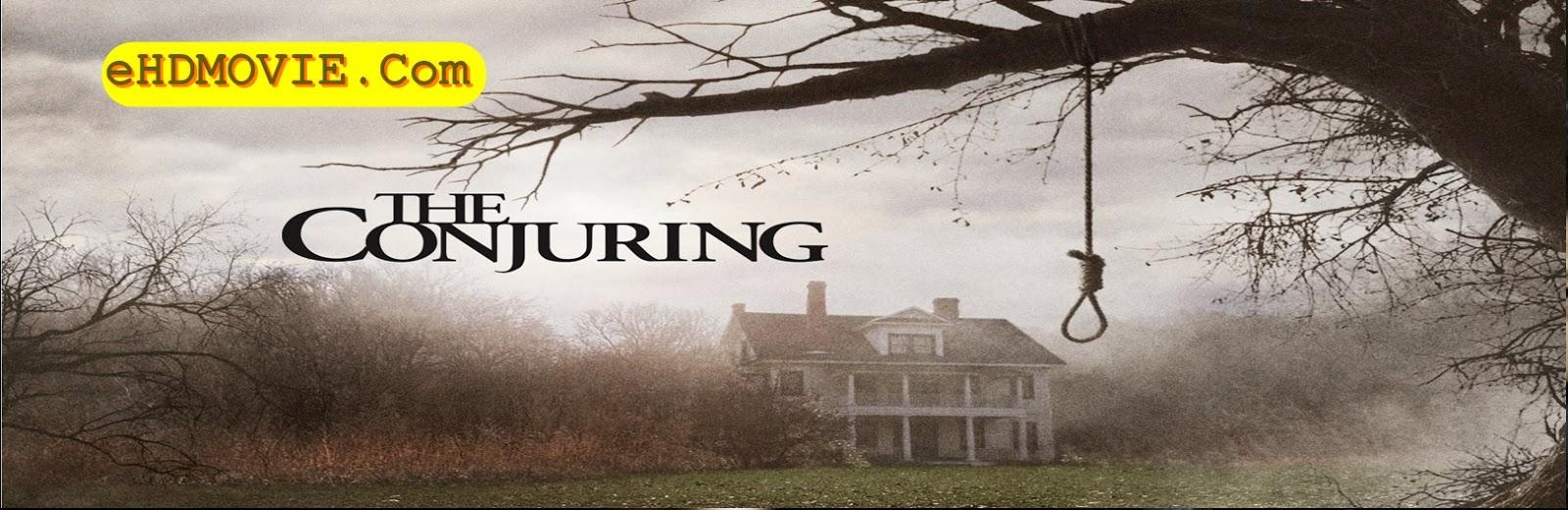 The Conjuring 2013 Full Movie Dual Audio [Hindi – English] 720p - HEVC - 480p ORG BRRip 350MB - 1GB ESubs Free Download