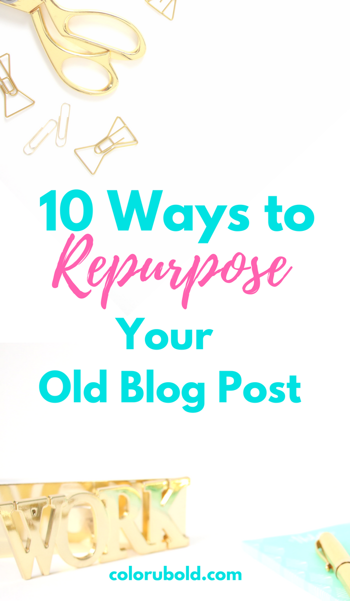 10 ways to repurpose old blog post!!!