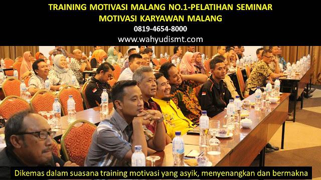TRAINING MOTIVASI MALANG - TRAINING MOTIVASI KARYAWAN MALANG - PELATIHAN MOTIVASI MALANG – SEMINAR MOTIVASI MALANG