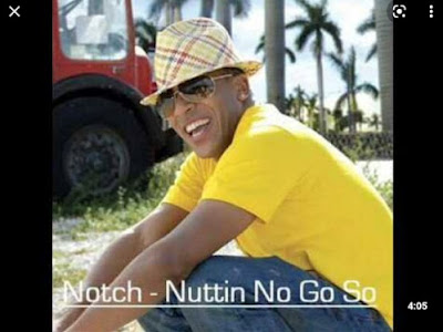 Music: Nuttin no go so - Notch (throwback songs)