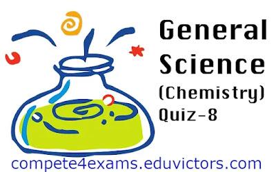 General Science (Chemistry) Quiz-8 (#sciencequiz)(#chemistryquiz)(#eduvictors)(#compete4exams)
